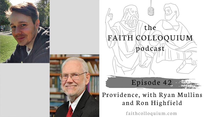 ryan mullins, ron highfield, sheb varghese, providence, philosophy podcast, faith colloquium