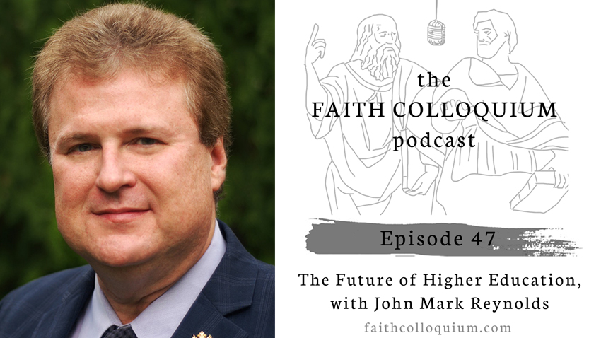 the future of higher education, john mark reynolds, faith colloquium, sheb varghese