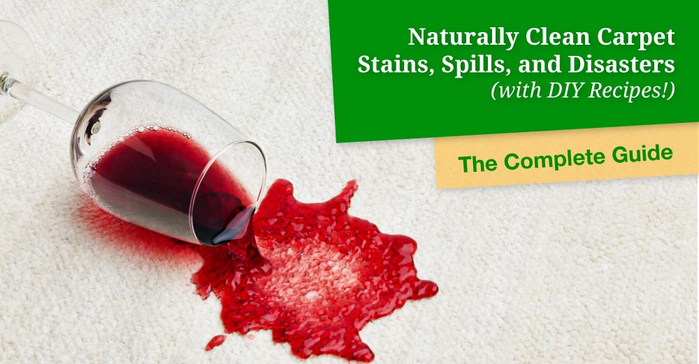 Clean Carpet Stains, Spills, and Disasters Naturally (with Recipes)