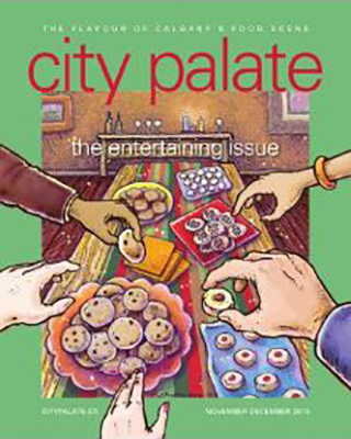 City Palate, guide to the good life in Calgary digital issue 2015 11-12