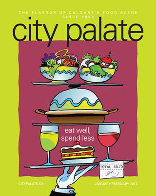 City Palate, guide to the good life in Calgary digital issue 2017 01-02