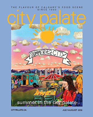 City Palate, guide to the good life in Calgary - cover - 2018-07-08 - cover