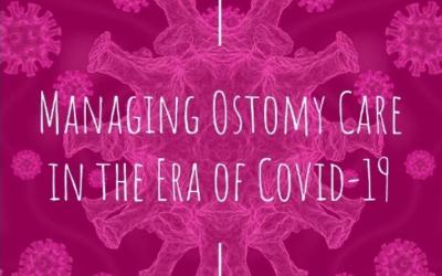 Managing Ostomy Care in the Era of Covid-19