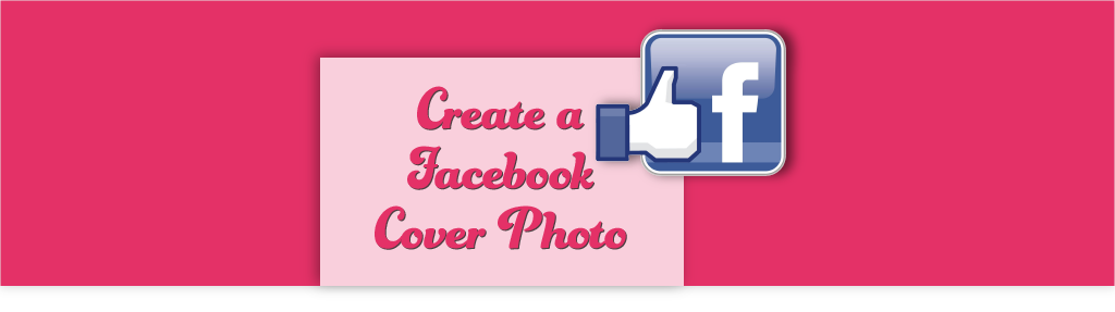 Video Tutorial – How to Create a Beautiful Facebook Cover Photo Quick and Easy