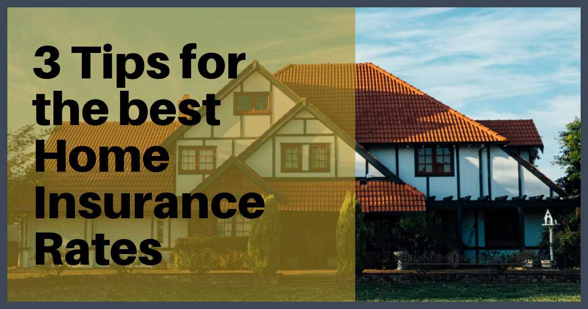 3 Tips for the Best Homeowners Insurance Rates