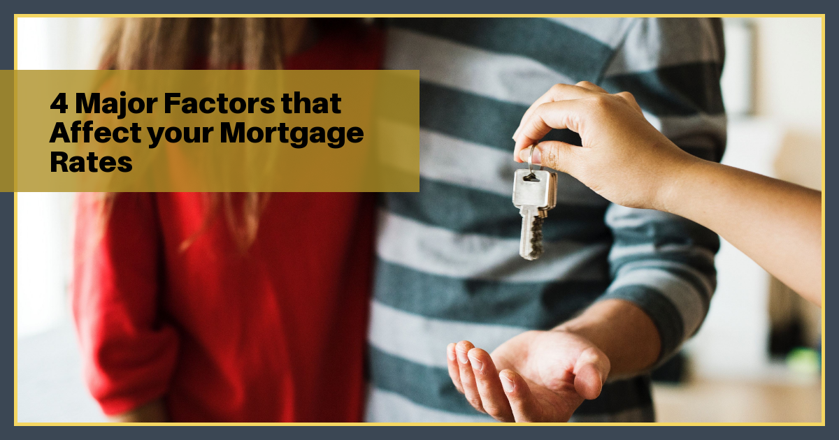 4 Factors That Affect Your Mortgage Rates