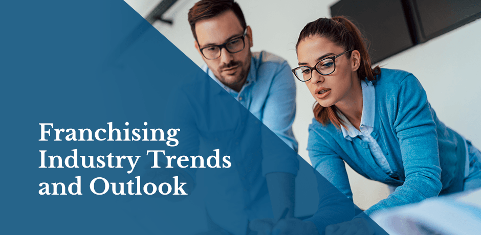 Franchising Industry Trends and Outlook