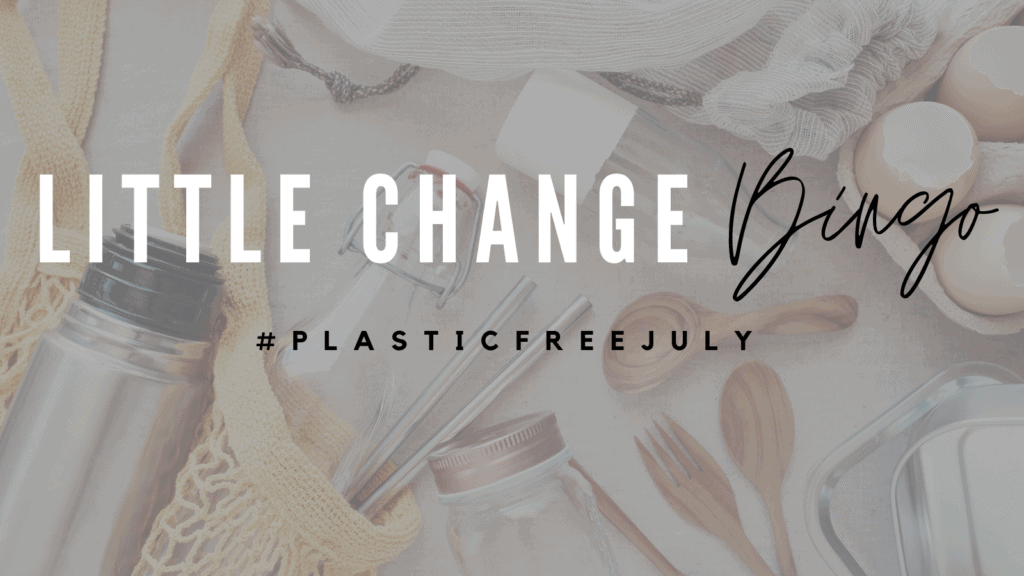Plastic Free July Movement 2021 : How Are You Getting On ?