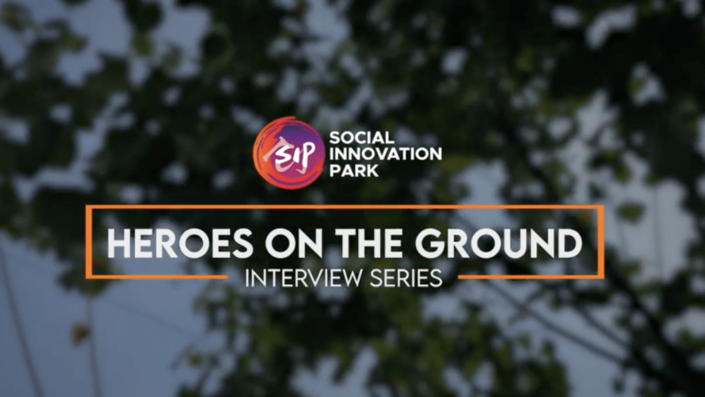 Heroes On The Ground by Social Innovation Park | ChangeMakr Asia