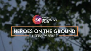 Heroes On The Ground by Social Innovation Park   ChangeMakr Asia