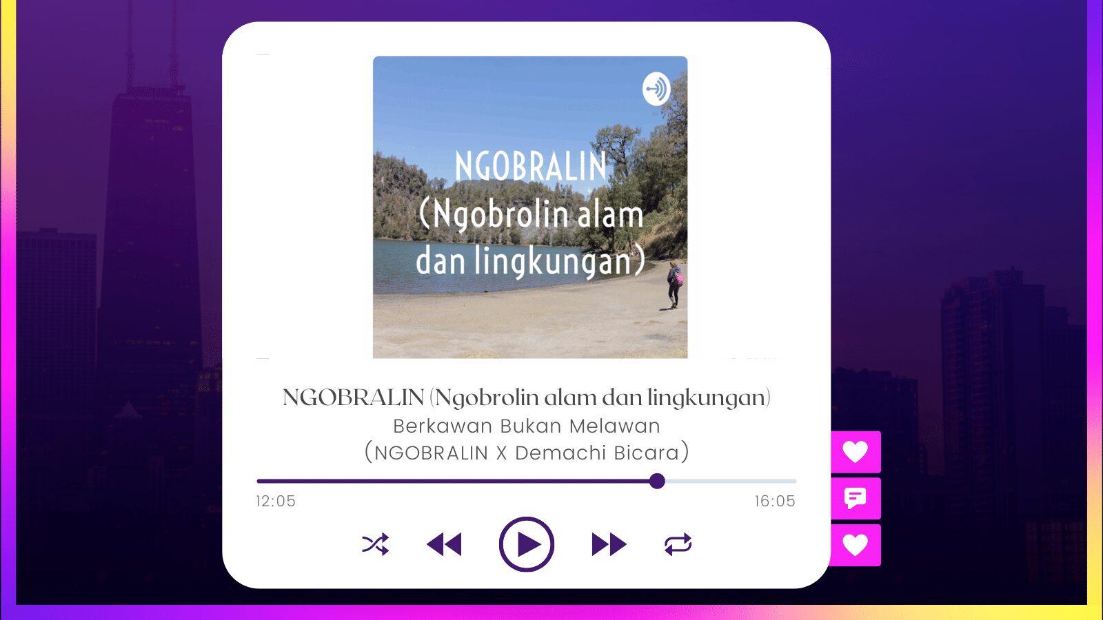 Read more about the article Ep8. Berkawan Bukan Melawan (NGOBRALIN X Demachi Talk)