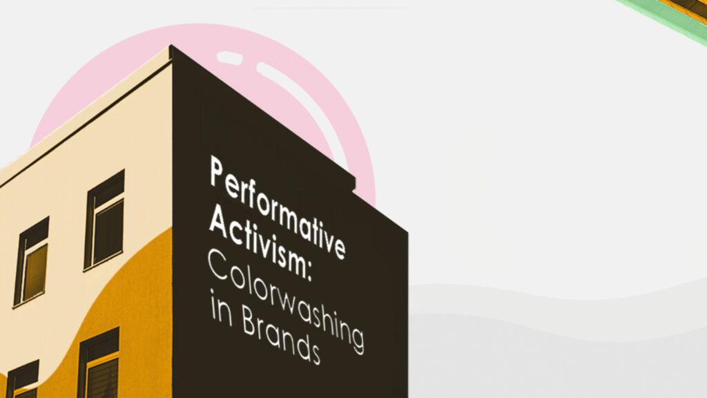 performative activism and colorwashing