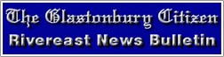 The Glastenburg Citizen Rivereast News Bullentin