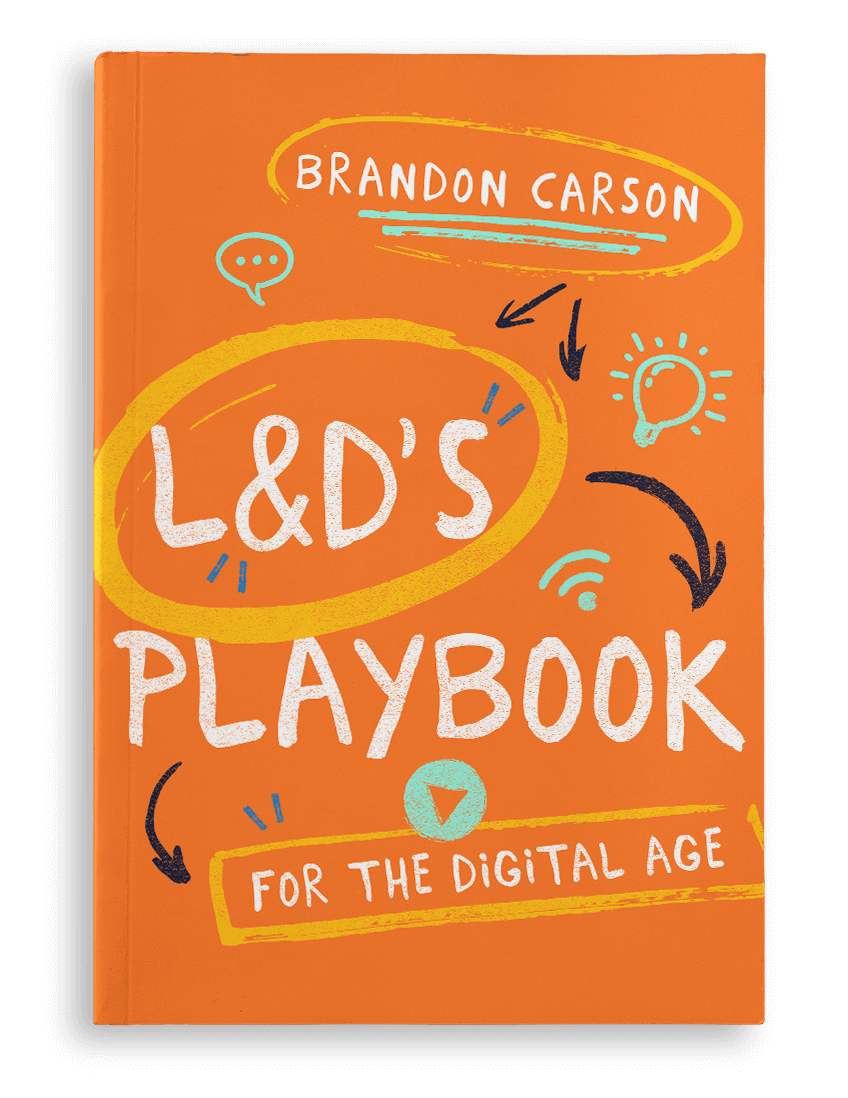 L&D's Playbook for the Digital Age by Brandon Carson