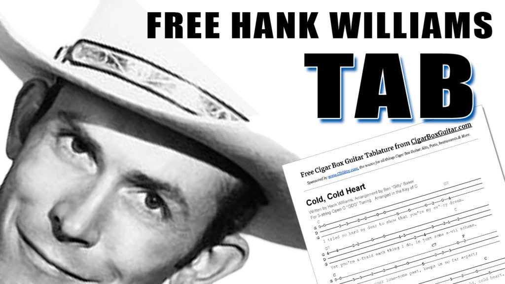Free Hank Williams Tablature - Cold, Cold Heart - for 3-string Open G GDG Cigar Box Guitar