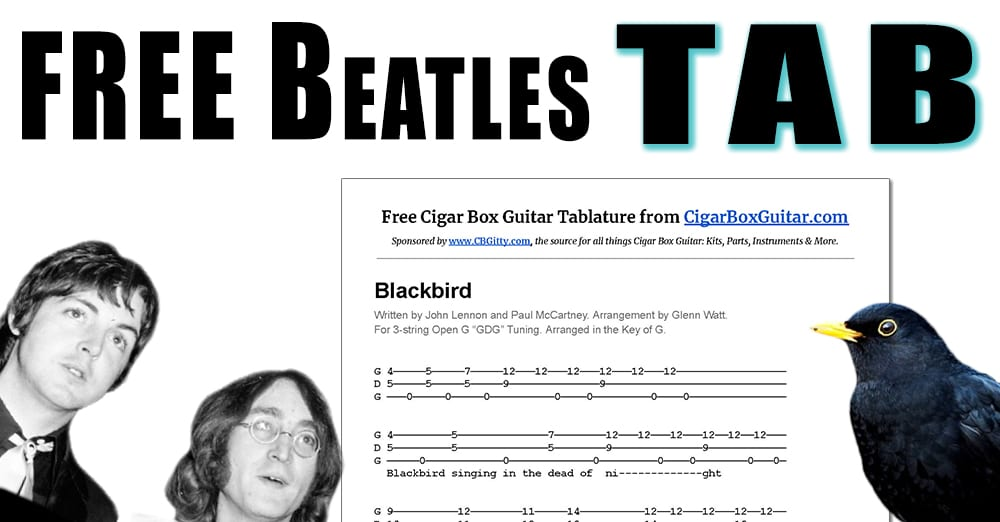 """Click to download the free, print-able PDF of cigar box guitar tablature for the song """"Blackbird"""", written by John Lennon and Paul McCartney and performed by The Beatles."""
