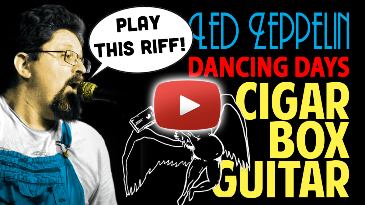 Cigar Box Guitar Lesson: How to Play Led Zepplin's Dancing Days