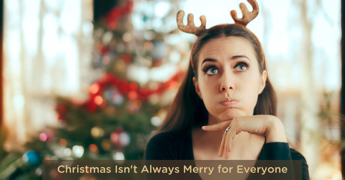Christmas isn't always merry for everyone