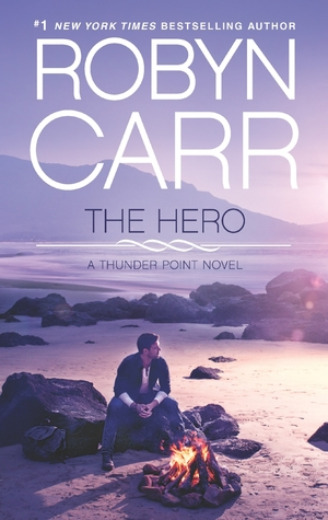 Release Day Review: The Hero (Thunder Point #3), by Robyn Carr