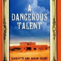 A Dangerous Talent, by Aaron & Charlotte Elkins (review)