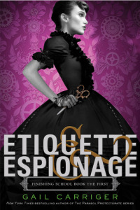 Etiquette and Espionage, by Gail Carriger (review)