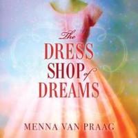 The Dress Shop of Dreams by Menna van Praag