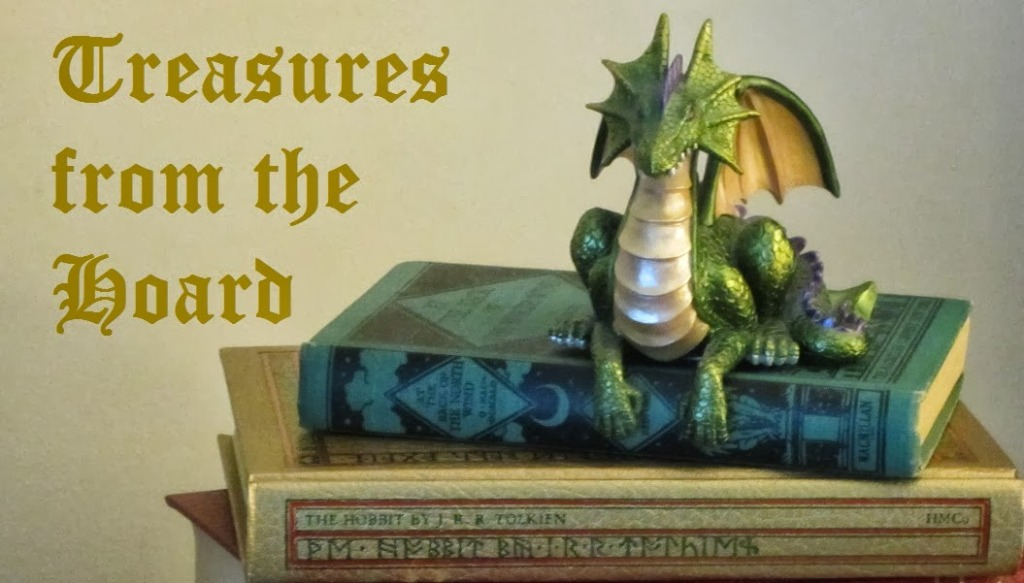 'Treasures from the Hoard' are books I treasure and re-read.