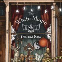 TOUR: The White Magic Five and Dime