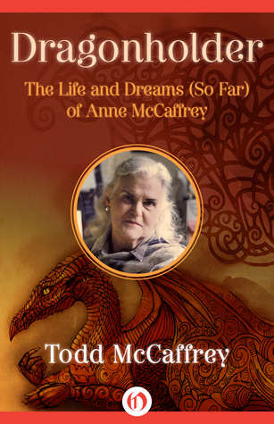 McCaffrey-Todd_Dragonholder_biography-of-Anne