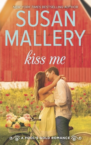 Kiss Me, by Susan Mallery