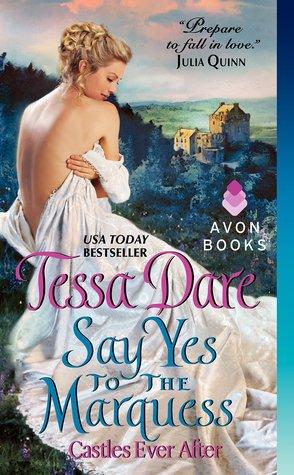 Dare-Tessa_CastlesEverAfter-02_SayYesToTheMarquess