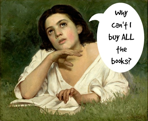 Why Can't I Buy ALL the Books?