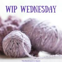 WIP Wednesday – 7/31/2019