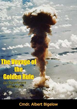 Book cover: The Voyage of the Golden Rule by Cmdr. Albert Bigelow