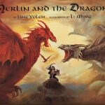 Book cover: Merlin and the Dragons by Jane Yolen, illustrated by Li Ming