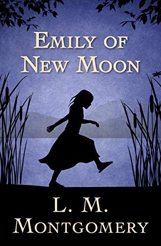 Book cover: Emily of New Moon by L. M. Montgomery