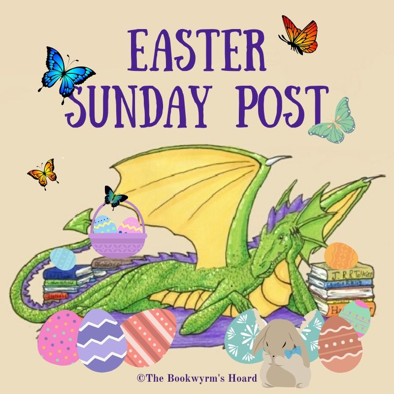 Happy Easter! (Sunday Post, 4/12/2020)