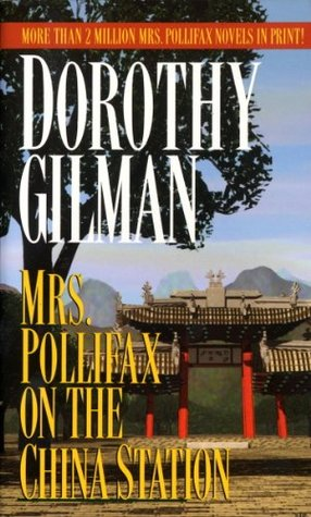 Book cover: Mrs. Pollifax on the China Station, by Dorothy Gilman