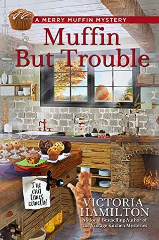 Book cover: Muffin But Trouble, by Victoria Hamilton