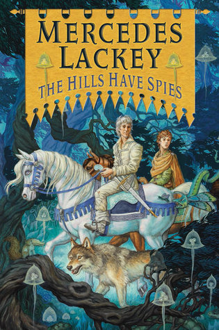Book Cover: The Hills Have Spies by Mercedes Lackey