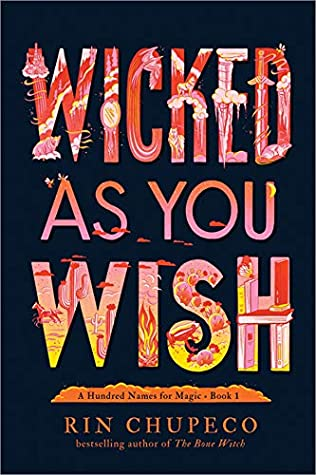 Book cover: Wicked As You Wish, by Rin Chupeco