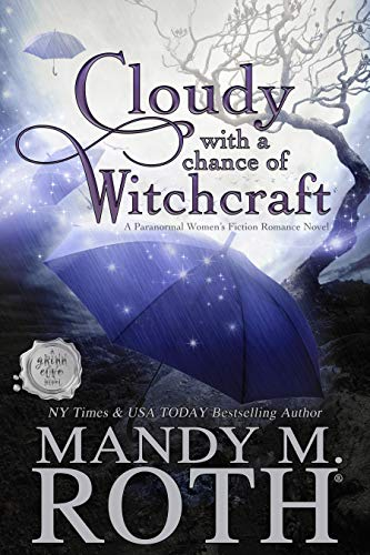 Book cover: Cloudy With a Chance of Witchcraft, by Mandy M. Roth