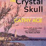 Book cover: The Corpse with the Crystal Skull, by Cathy Ace
