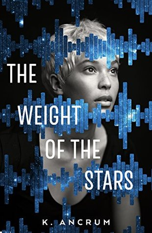 Book Cover: The Weight of the Stars, by K. Ancrum