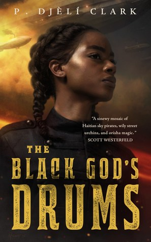 Book Cover: The Black God's Drums, by P. Djeli Clark