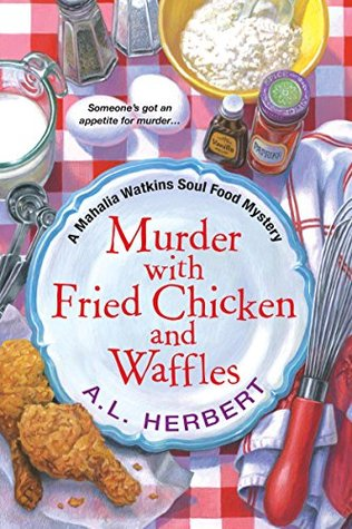 Book cover: Murder with Fried Chicken and Waffles, by A. L. Herbert
