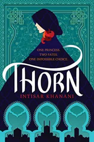Thorn, by Intisar Khanani
