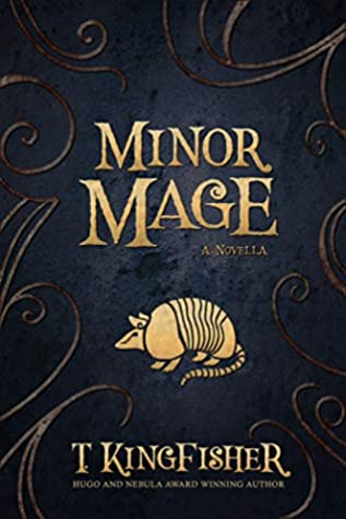 Book Cover: Minor Mage, by T. Kingfisher