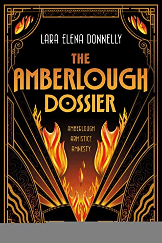 Book cover: The Amberlough Dossier (omnibus) by Lara Elena Donnelly
