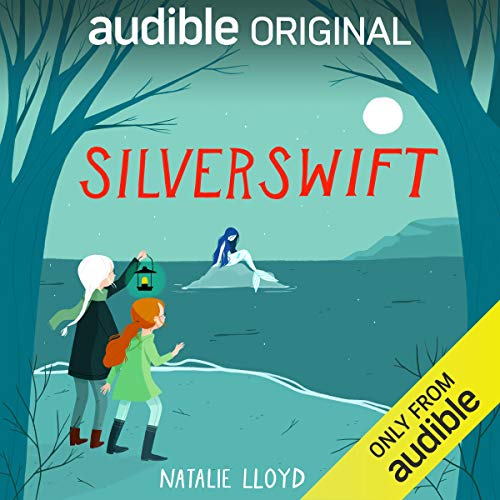 Audiobook cover: Silverswift, by Natalie Lloyd